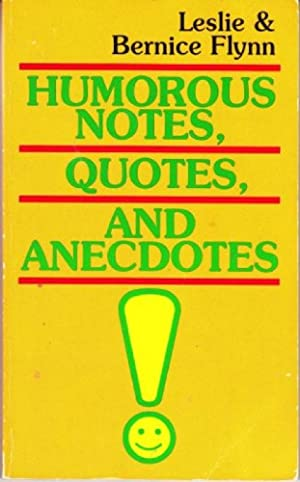 Humorous Notes, Quotes, and Anecdotes
