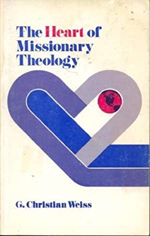 The Heart of Missionary Theology
