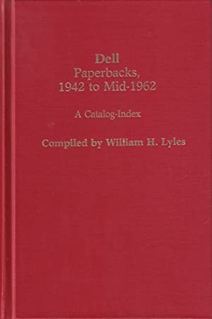 Dell Paperbacks, 1942 to Mid-1962 : A Catalog-Index