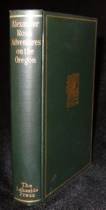 ADVENTURES OF THE FIRST SETTLERS ON THE OREGON OR COLUMBIA RIVER: Edited by Milo Quaife