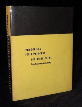 VAUDEVILLE FOR A PRINCESS: Delmore Schwartz