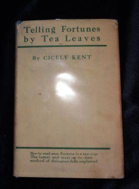 TELING FORTUNES BY TEA LEAVES: Cicely Kent