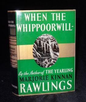WHEN THE WHIPPOORWILL: Marjorie Kinnan Rawlings