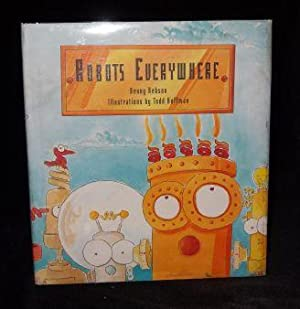 ROBOTS EVERYWHERE: Denny Hebson - Illustrated by Todd Hoffman (SIGNED)