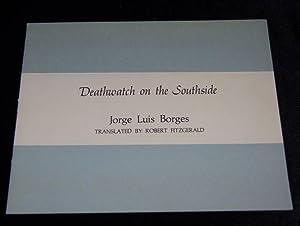 DEATHWATCH ON THE SOUTHSIDE: Jorge Luis Borges