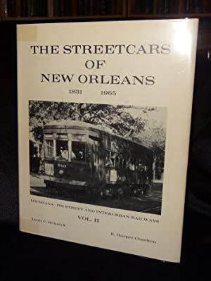 THE STREETCARS OF NEW ORLEANS (Vol Two): Louis C. Hennick and E. Harper Charlton
