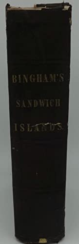A RESIDENCE OF TWENTY-ONE YEARS IN THE SANDWICH ISLANDS; OR THE CIVIL, RELIGIOUS, AND POLITICAL ...