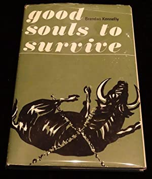 GOOD SOULS TO SURVIVE: Brendan Kennelly