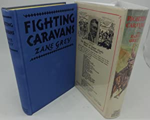 FIGHTING CARAVANS (Photoplay Edition): Zane Grey