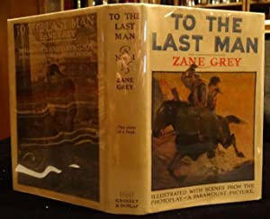 TO THE LAST MAN (Photoplay Edition): Zane Grey