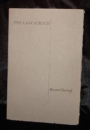 THE LAST AUROCH: Maxine Chernoff
