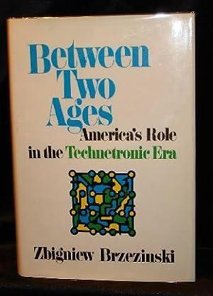 BETWEEN TWO AGES: Zbigniew Brzezinski