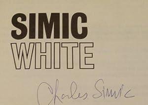 WHITE (Signed): Charles Simic