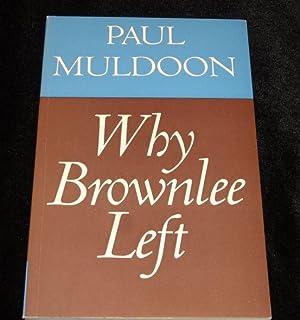 Why Brownlee Left (Faber paperbacks): Muldoon, Paul