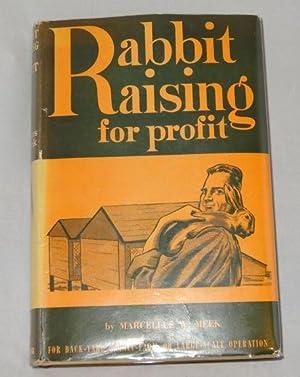 RABBIT RAISING FOR PROFIT: Marcellus W. Meek