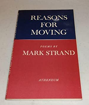 REASONS FOR MOVING (SIGNED): Mark Strand