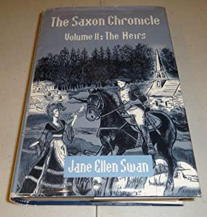 The Saxon Chronicle: Vol. 2 The Heirs: Swan, Jane Ellen