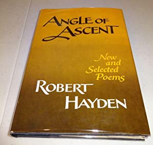 ANGLE OF ASCENT: New and Selected Poems: Hayden, Robert Earl