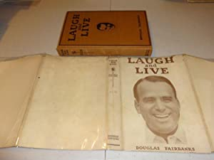 LAUGH AND LIVE: Douglas Fairbanks