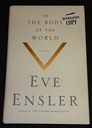 In the Body of the World: A Memoir of Cancer and Connection: Eve Ensler