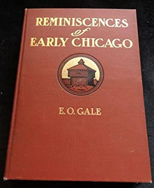 REMINISCENCES OF EARLY CHICAGO: E. O. Gale
