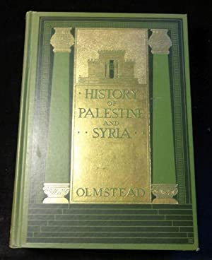 HISTORY OF PALESTINE AND SYRIA: A. T. Olmstead