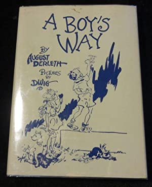 A BOY'S WAY (SIGNED BY AUTHOR & ILLUSTRATOR)