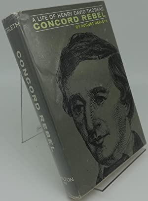 A LIFE OF HENRY DAVID THOREAU CONCORD REBEL (Signed)