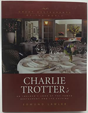 CHARLIE TROTTER'S An Insider's Look at the Famed Restaurant and it's Cuisine. (SIGNED)