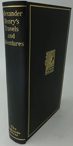 ALEXANDER HENRY'S TRAVELS AND ADVENTURES IN THE YEARS 1760-1776