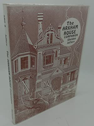 THE ARKHAM HOUSE COMPANION: FIFTY YEARS OF ARKHAM HOUSE A BIBLIOGRAPHICAL HISTORY AND COLLECTOR'S...