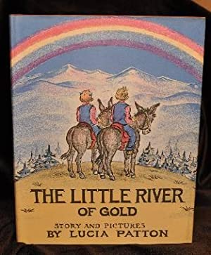 THE LITTLE RIVER OF GOLD: Lucia Patton