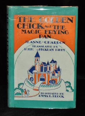 THE GOLDEN CHICK AND THE MAGIC FRYING PAN: Jeanne Chardon