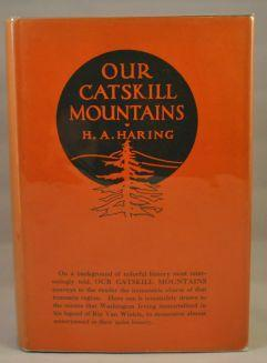 OUR CATSKILL MOUNTAINS: H. A. Haring