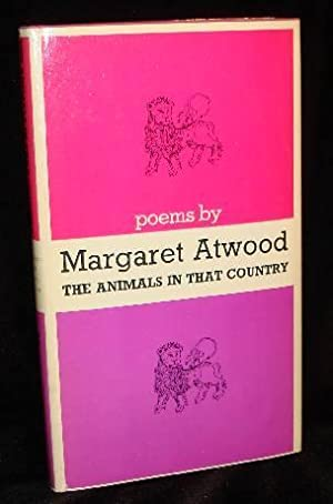THE ANIMALS IN THAT COUNTRY: Atwood, Margaret