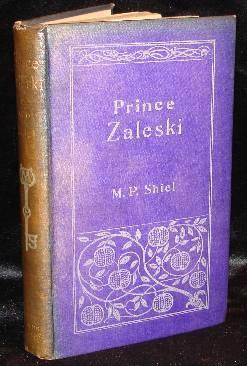 PRINCE ZALESKI: Shiel, M. P.