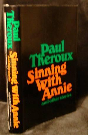 SINNING WITH ANNIE and other stories: Theroux, Paul