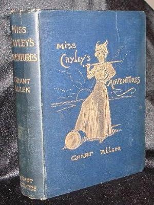 MISS CAYLEY'S ADVENTURES: Alllen, Grant