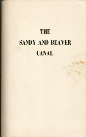 THE SANDY AND BEAVER CANAL: Gard, R. Max