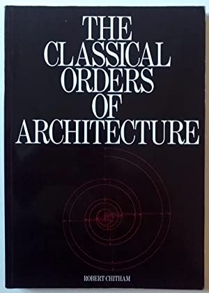 The Classical Orders of Architecture (First edition: Robert Chitham
