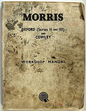 The Morris Oxford (Series II and III) and Cowley Workshop Manual (AKD579E): Morris Motors td