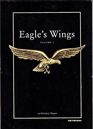Eagles Wings: Volume 1 (Modelling the aircraft: Nicholas J. Wigman