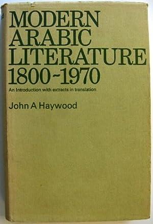Modern Arabic Literature, 1800-1970 : An Introduction: Haywood, John Alfred