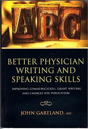 Better Physician Writing and Speaking Skills : Gartland, John