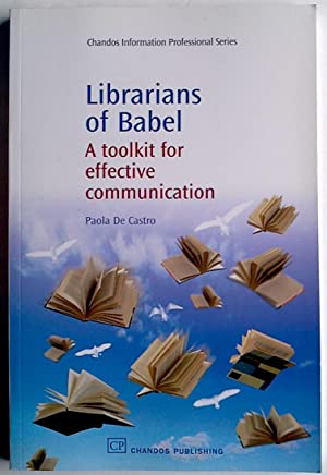 Librarians of Babel : A Toolkit for Effective Communication