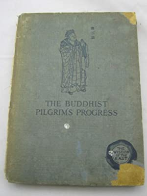 The Buddhist Pilgrim¿s Progress : From the: Helen M. Hayes