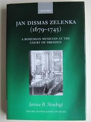Jan Dismas Zelenka (1679-1745): A Bohemian Musician: Stockigt, Janice B.
