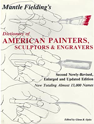 Mantle Fielding's Dictionary of American Painters, Sculptors & Engravers