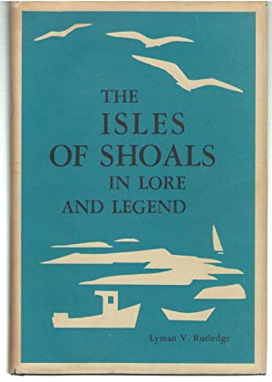 The Isles of Shoals in Lore and Legend: Rutledge, Lyman V.