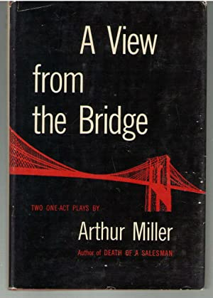 A VIEW FROM THE BRIDGE : Two One-Act Plays [First Edition] 1st: Miller, Arthur
